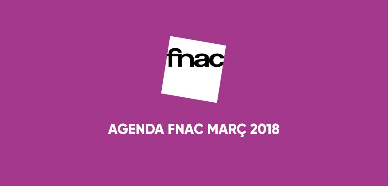 Agenda Fnac El Triangle Març 2018